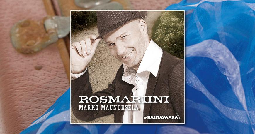 Marko Maunukselalta Tapio Rautavaaran lauluihin perustuvaa musiikkia